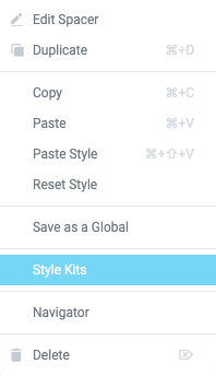 The right-click (secondary) menu of Elementor has a Style Kits link that can take you to the Style kits panel.